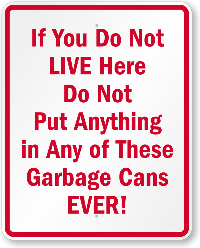 Do Not Put Anything In Garbage Cans Sign