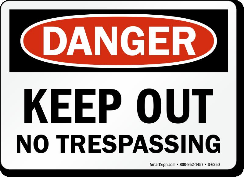 Keep Out No Trespassing Sign Osha Danger Signs Sku S 6250