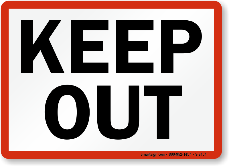 Keep Out Sign With Red Border SKU S 2454