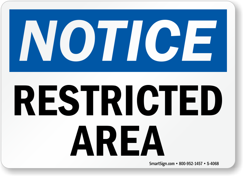 Notice Restricted Area Sign Aluminum Plastic Amp Vinyl