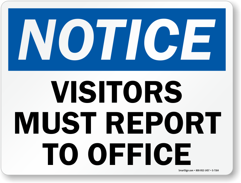 Notice Visitors Must Report To Office Sign Sku S 7164