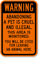 Abandoning Pet Is Cruel And Illegal Warning Sign