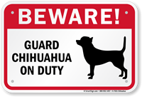 Beware! Guard Chihuahua On Duty Guard Dog Sign