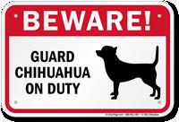 Beware! Guard Chihuahua On Duty Guard Dog Sign