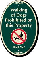 Walking Of Dogs Prohibited On Property SignatureSign