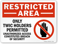 Restricted Area, Only TWIC Holders Permitted Marsec Sign