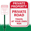 Private Road Travel At Your Own Risk Sign