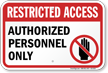 Authorized Personnel Only Restricted Access Sign