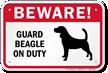 Beware! Guard Beagle On Duty Guard Dog Sign