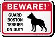 Beware! Guard Boston Terrier On Duty Sign