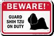 Beware! Guard Shih-Tzu On Duty Guard Dog Sign