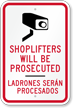 Shoplifters Be Prosecuted, Ladrones Seran Procesados Sign