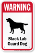 Warning Black Lab Guard Dog Guard Dog Sign