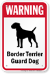 Warning Border Terrier Guard Dog Guard Dog Sign