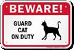 Beware! Guard Cat On Duty Guard Cat Sign