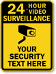 Custom 24 hour Video Surveillance Security Sign