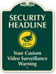 Custom Video Surveillance Warning Signature Sign