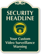 Customized Video Surveillance Warning Signature Sign