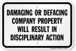Damaging/Defacing Company Property Result In Disciplinary Action Sign