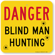 Humorous Blind Man Hunting Danger Sign