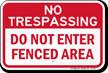 Do Not Enter Fenced Area No Trespassing Sign