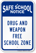 Drug And Weapon Free School Zone Notice Sign