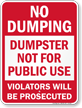 Dumpster Not For Public No Dumping Sign