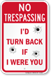 I Had Turn Back No Trespassing Sign
