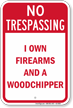 I Own Firearms No Trespassing Sign