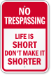 Life Is Short No Trespassing Sign