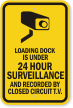 Loading Dock Is Under 24 Hours Surveillance Sign