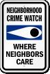 Where Neighbors Care Crime Watch Sign