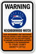 Neighborhood Watch Warning Custom Sign