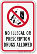 No Illegal Or Prescription Drugs Allowed Sign