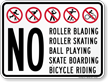 No Roller Blading Skating Skate Boarding Sign