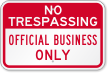 Official Business Only No Trespassing Sign