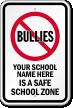 Custom Bully Free School Safety Sign