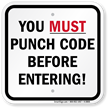 You Must Punch Code Before Entering Sign