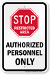 Stop Restricted Area Authorized Personnel Only Sign