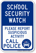 School Security Watch Call Police Sign