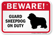 Beware! Guard Sheepdog On Duty Guard Dog Sign