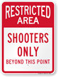 Shooters Only, Beyond This Point Restricted Area Sign