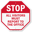 Stop Visitors Must Report To Office Sign