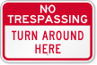 Turn Around Here No Trespassing Sign