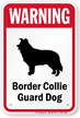 Warning Border Collie Guard Dog Guard Dog Sign