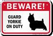 Beware! Guard Yorkie On Duty Guard Dog Sign