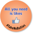 All You Need Is Likes No Bullies Label