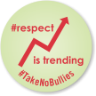 Respect Is Trending Take No Bullies Label