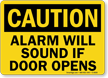 Caution Alarm Sound Door Opens Sign