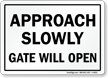 Approach Slowly Gate Will Open - Door Sign